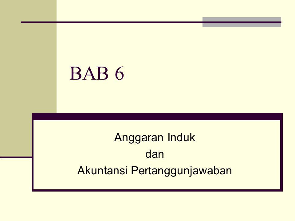 BAB 6 Anggaran Induk dan Akuntansi Pertanggunjawaban