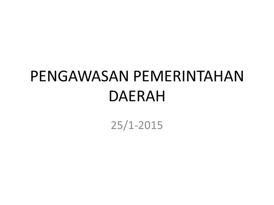 PENGAWASAN PEMERINTAHAN DAERAH 25/1-2015