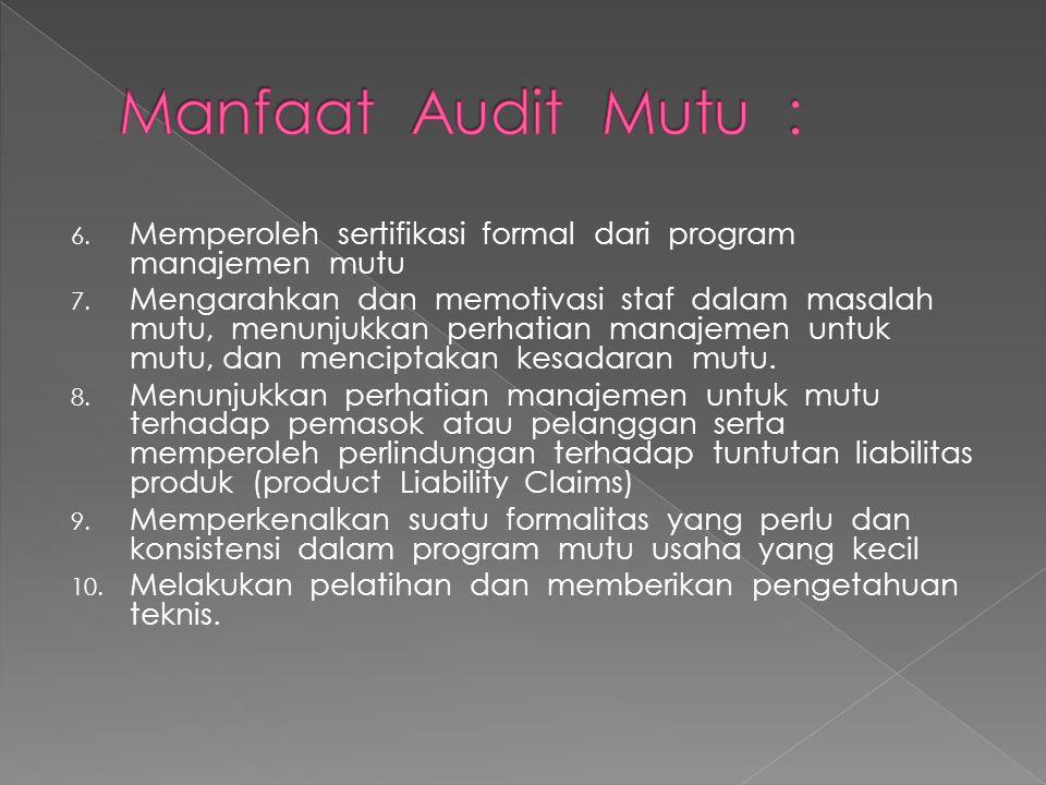 6. Memperoleh sertifikasi formal dari program manajemen mutu 7. Mengarahkan dan memotivasi staf dalam masalah mutu, menunjukkan perhatian manajemen un