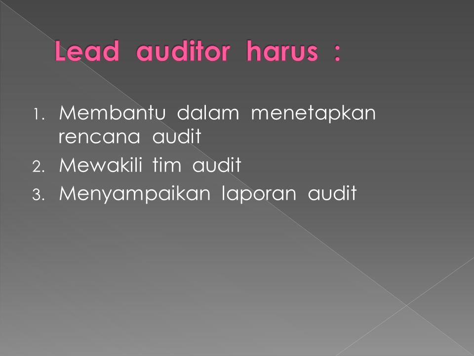 1.Menentukan kebutuhan untuk suatu audit dan memprakarsai audit 2.
