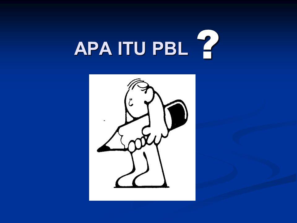 APA ITU PBL ?