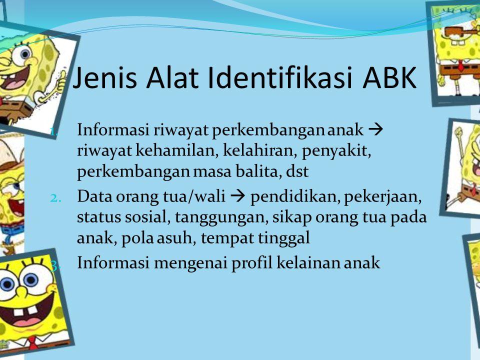 Jenis Alat Identifikasi ABK 1.