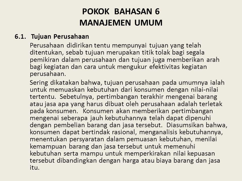 POKOK BAHASAN 6 MANAJEMEN UMUM 6.1.