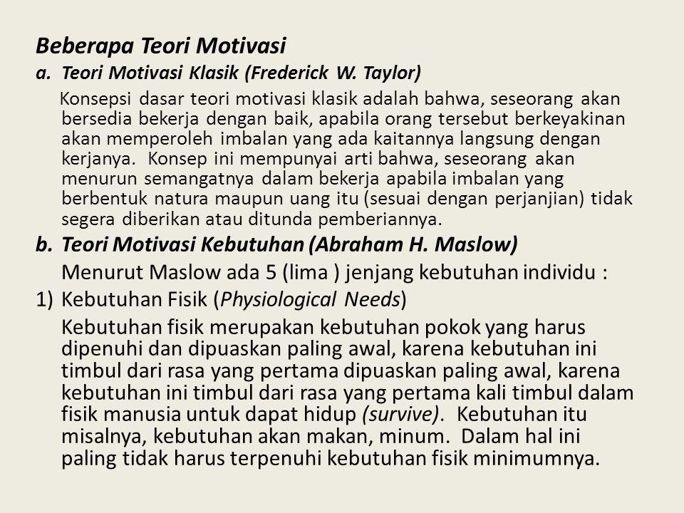 Beberapa Teori Motivasi a.Teori Motivasi Klasik (Frederick W.