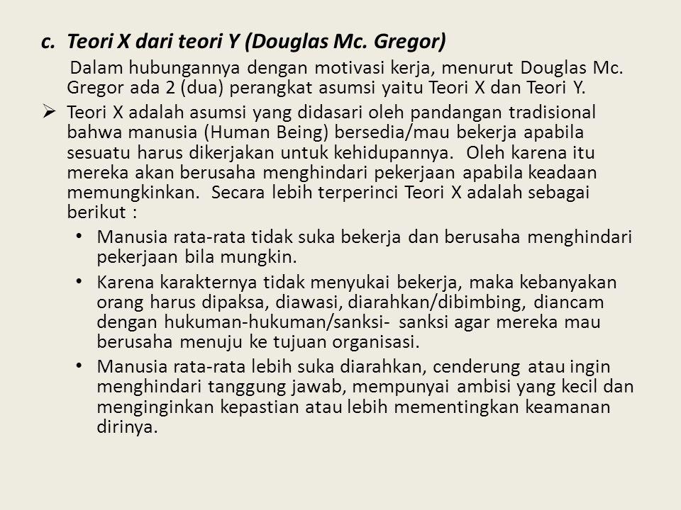 c.Teori X dari teori Y (Douglas Mc.