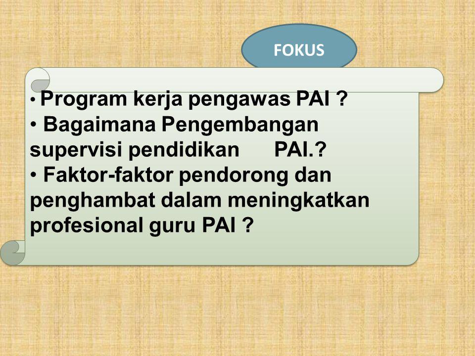 TUJUAN Program kerja pengawas PAI .Bagaimana Pengembangan supervisi pendidikan PAI..