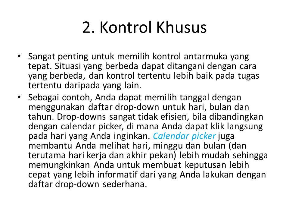 2. Kontrol Khusus Sangat penting untuk memilih kontrol antarmuka yang tepat.