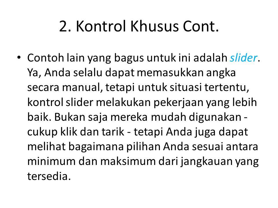 2. Kontrol Khusus Cont. Contoh lain yang bagus untuk ini adalah slider.