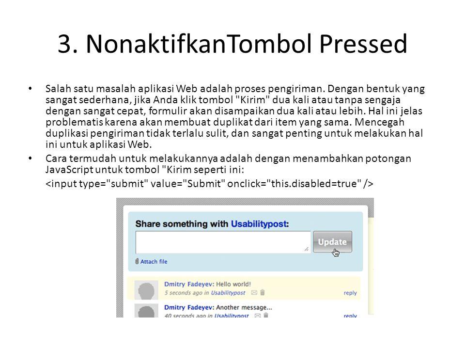 3. NonaktifkanTombol Pressed Salah satu masalah aplikasi Web adalah proses pengiriman.