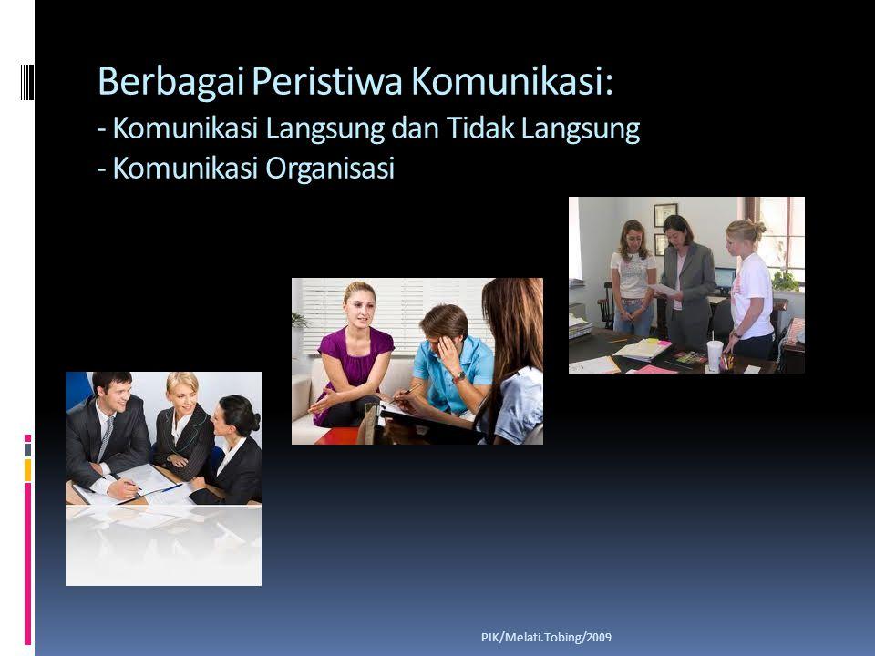 KOMUNIKASI LANGSUNG DAN TIDAK LANGSUNG PIK/Melati.Tobing/2009