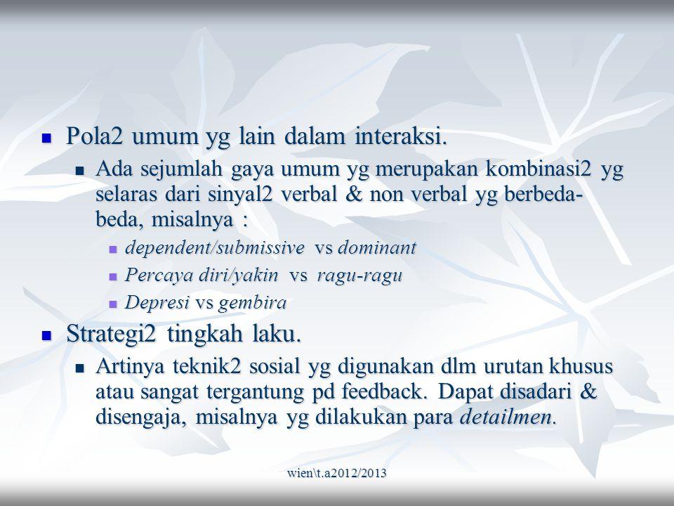 wien\t.a2012/2013 Pola2 umum yg lain dalam interaksi.