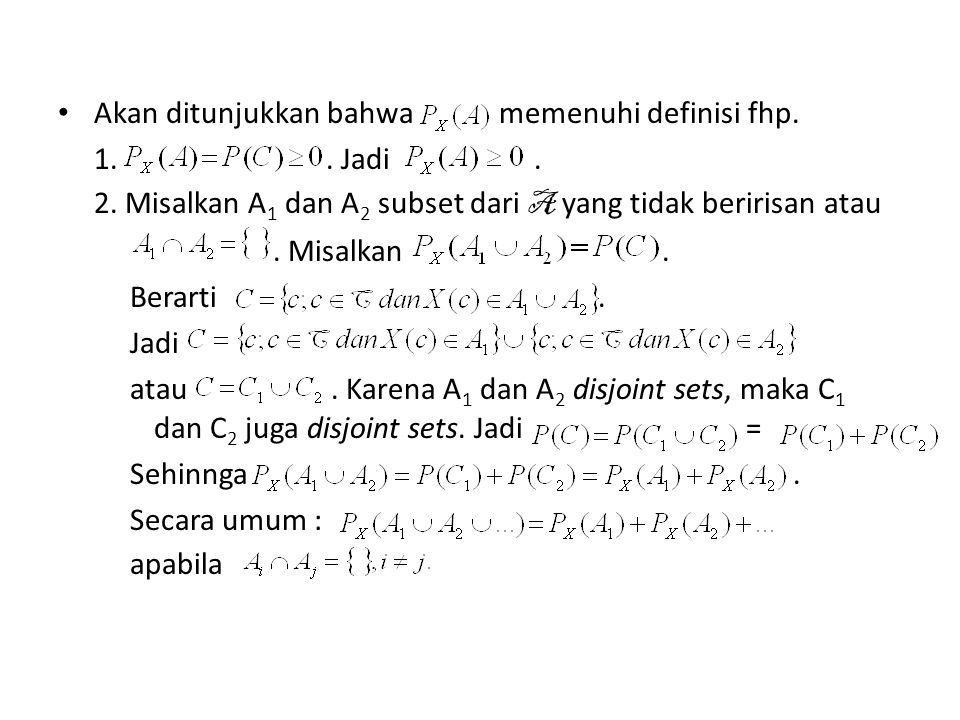 Akan ditunjukkan bahwa memenuhi definisi fhp. 1.. Jadi. 2. Misalkan A 1 dan A 2 subset dari A yang tidak beririsan atau. Misalkan. Berarti. Jadi atau.