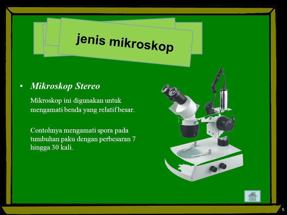 Mikroskop Stereo Mikroskop ini digunakan untuk mengamati benda yang relatif besar.