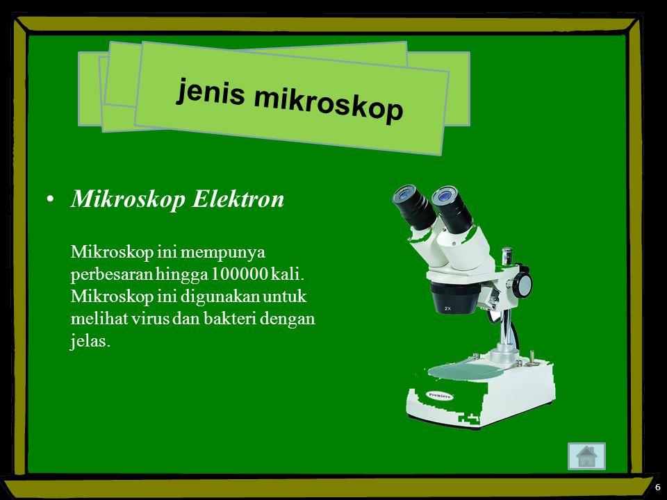 Mikroskop Elektron Mikroskop ini mempunya perbesaran hingga 100000 kali.