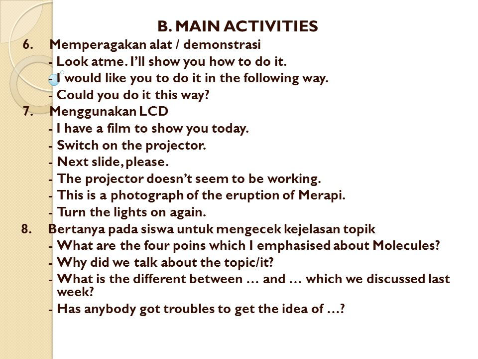 B.MAIN ACTIVITIES 9. Membagi siswa dalam group - Work together with your friend.