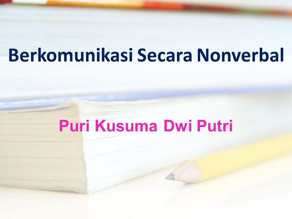 Berkomunikasi Secara Nonverbal Puri Kusuma Dwi Putri