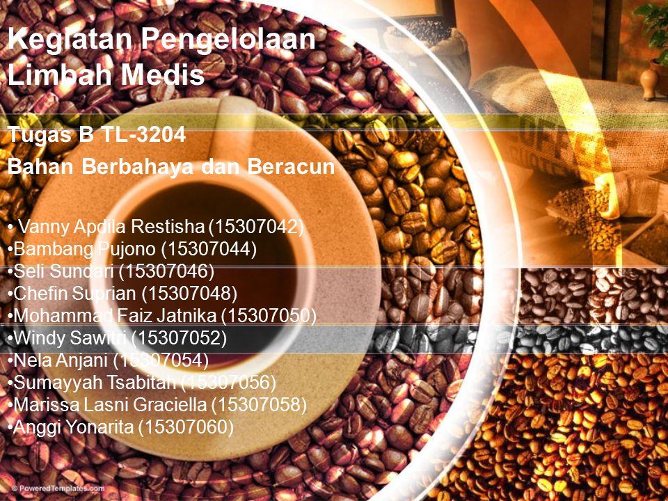 Kegiatan Pengelolaan Limbah Medis Tugas B TL-3204 Bahan Berbahaya dan Beracun Vanny Apdila Restisha (15307042) Bambang Pujono (15307044) Seli Sundari