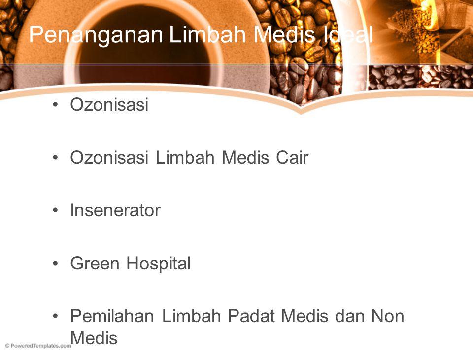 Penanganan Limbah Medis Ideal Ozonisasi Ozonisasi Limbah Medis Cair Insenerator Green Hospital Pemilahan Limbah Padat Medis dan Non Medis