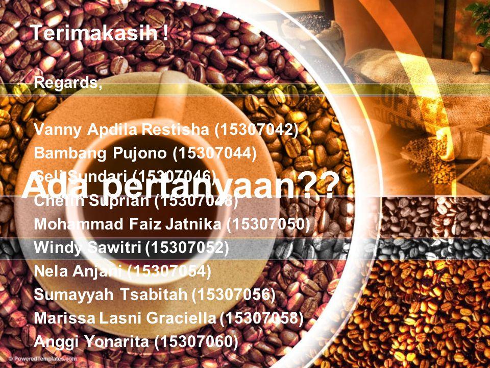 Terimakasih ! Regards, Vanny Apdila Restisha (15307042) Bambang Pujono (15307044) Seli Sundari (15307046) Chefin Suprian (15307048) Mohammad Faiz Jatn