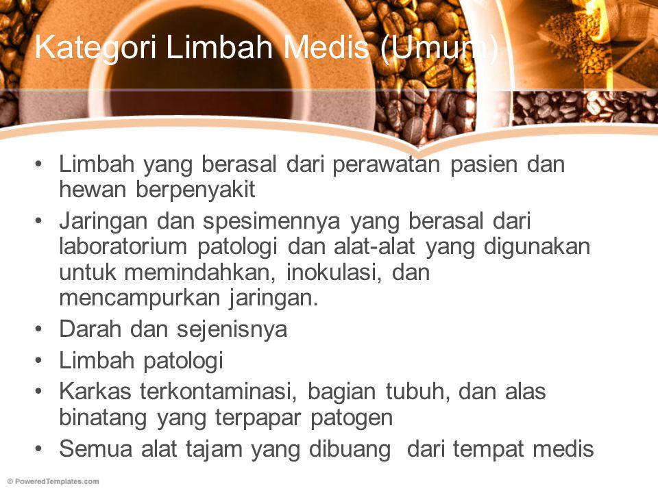 Kategori di Indonesia Limbah Infeksius Limbah Patologis Limbah Benda Tajam Limbah Farmasi Limbah Genotoksik Limbah Kimia Limbah dengan Logam Berat Tinggi Wadah Bertekanan Limbah Radioaktif