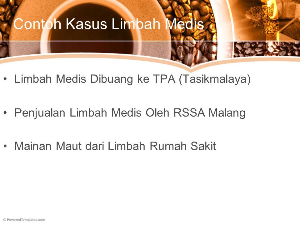 Pengelolaan Limbah Medis di Indonesia Tidak semua rumah sakit memiliki alat pengolah limbah medis Kurangnya tenaga ahli dalam hal limbah medis Limbah rumah sakit, khususnya limbah medis yang infeksius, belum dikelola dengan baik.