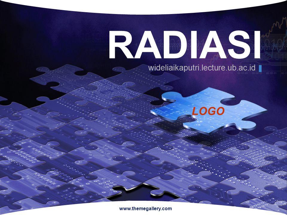 LOGO www.themegallery.com RADIASI wideliaikaputri.lecture.ub.ac.id