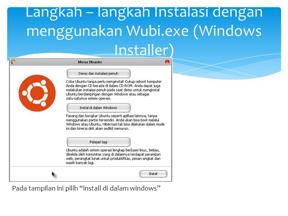 """Langkah – langkah Instalasi dengan menggunakan Wubi.exe (Windows Installer) Pada tampilan ini pilih """"install di dalam windows"""""""