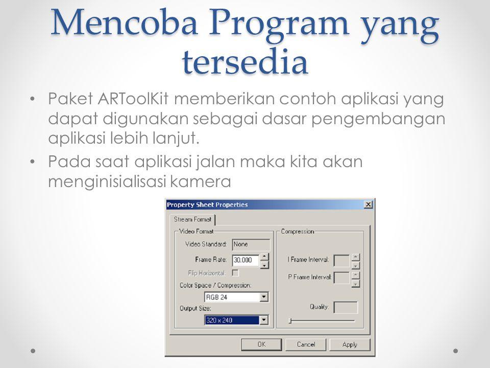 Mencoba Program yang tersedia Paket ARToolKit memberikan contoh aplikasi yang dapat digunakan sebagai dasar pengembangan aplikasi lebih lanjut.