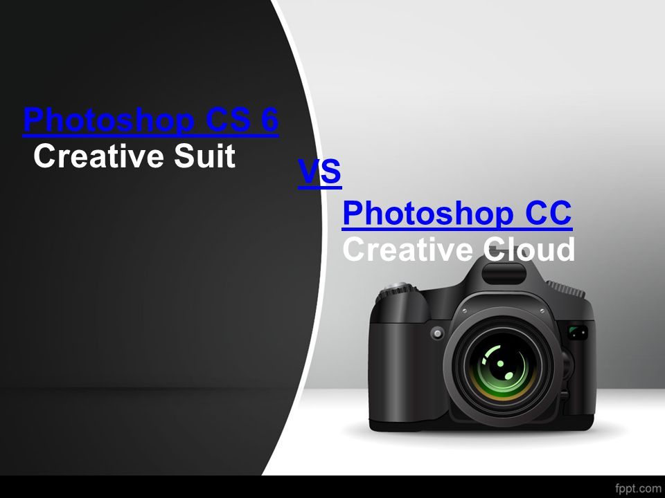 Photoshop CS 6 Photoshop CC VS Creative Suit Creative Cloud