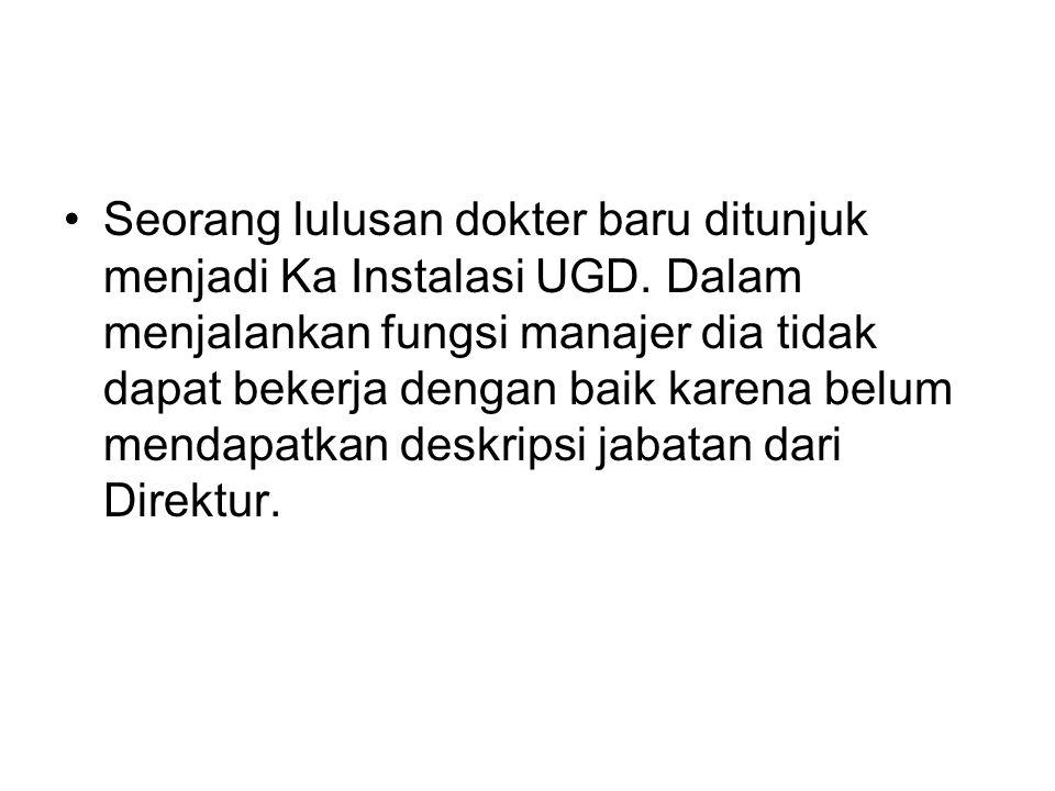 Seorang lulusan dokter baru ditunjuk menjadi Ka Instalasi UGD.