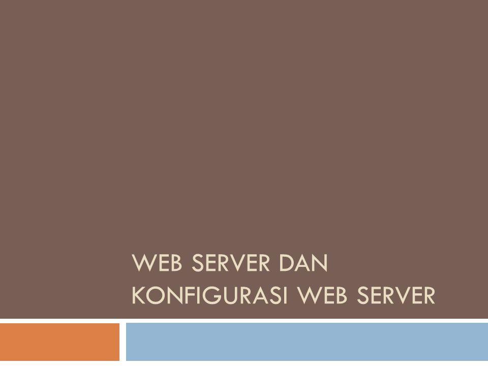 Web Server Merupakan sebuah perangkat lunak dalam server yang berfungsi menerima permintaan (request) berupa halaman web melalui HTTP atau HTTPS dari klien yang dikenal dengan browser web dan mengirimkan kembali (response) hasilnya dalam bentuk halaman- halaman web yang umumnya berbentuk dokumen HTML.