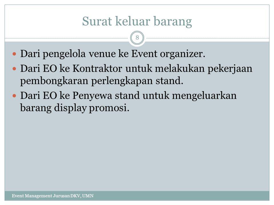 Surat keluar barang Dari pengelola venue ke Event organizer.