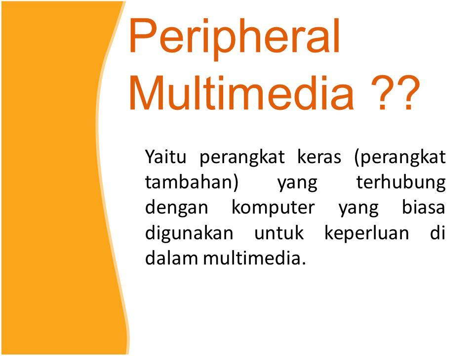 Peripheral Multimedia ?.