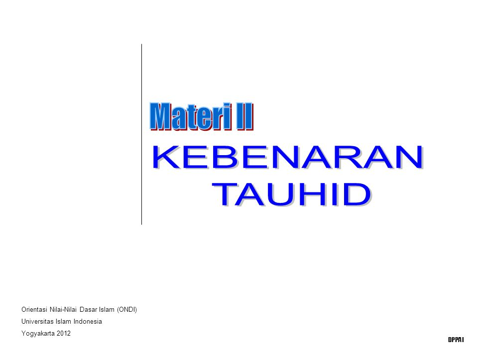 Orientasi Nilai-Nilai Dasar Islam (ONDI) Universitas Islam Indonesia Yogyakarta 2012 DPPAI