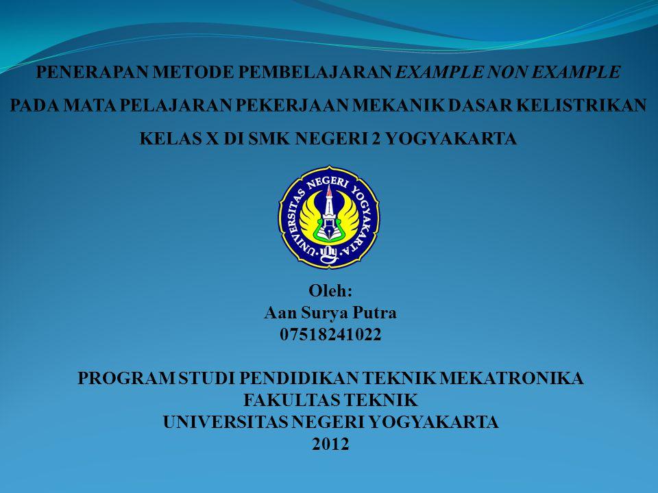 Oleh: Aan Surya Putra 07518241022 PROGRAM STUDI PENDIDIKAN TEKNIK MEKATRONIKA FAKULTAS TEKNIK UNIVERSITAS NEGERI YOGYAKARTA 2012