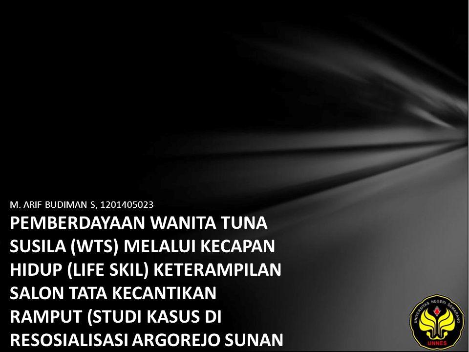 M. ARIF BUDIMAN S, 1201405023 PEMBERDAYAAN WANITA TUNA SUSILA (WTS) MELALUI KECAPAN HIDUP (LIFE SKIL) KETERAMPILAN SALON TATA KECANTIKAN RAMPUT (STUDI