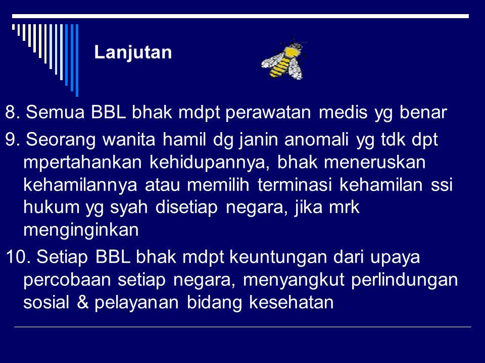 Lanjutan 8.Semua BBL bhak mdpt perawatan medis yg benar 9.