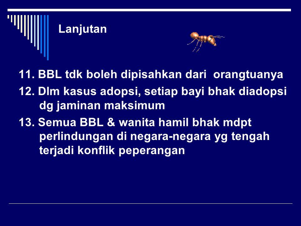 Lanjutan 11.BBL tdk boleh dipisahkan dari orangtuanya 12.