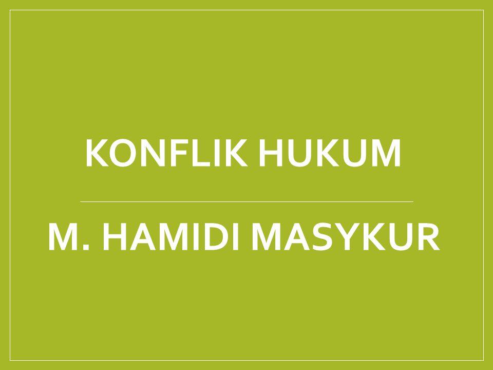 KONFLIK HUKUM M. HAMIDI MASYKUR