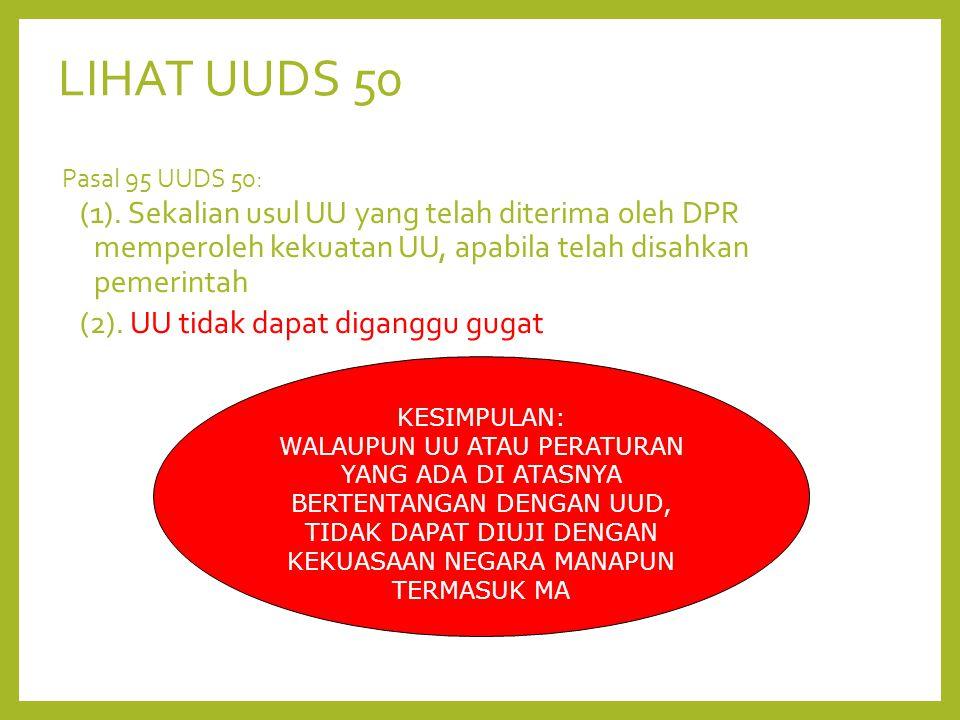 LIHAT UUDS 50 Pasal 95 UUDS 50: (1).