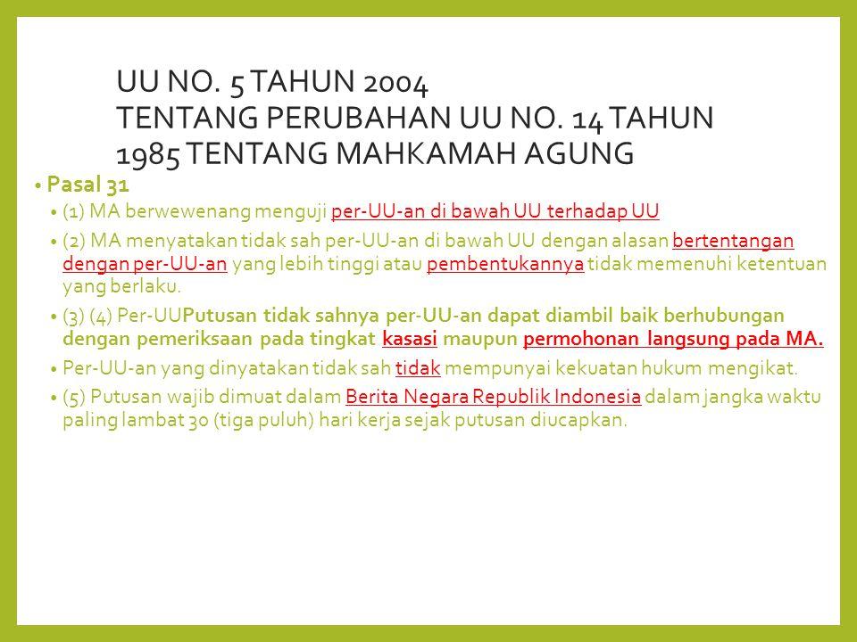 UU NO. 5 TAHUN 2004 TENTANG PERUBAHAN UU NO.