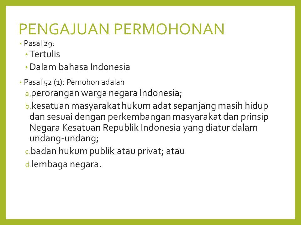 PENGAJUAN PERMOHONAN Pasal 29: Tertulis Dalam bahasa Indonesia Pasal 52 (1): Pemohon adalah a.