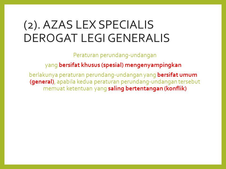 lex specialis derogat legi generalii Azas hukum lex specialis derogat legi generali ( hukum yang khusus mengkesampingkan hokum yang umum ) tidak bisa diberlakukan selama belum ada hukum pidana kedokteran.