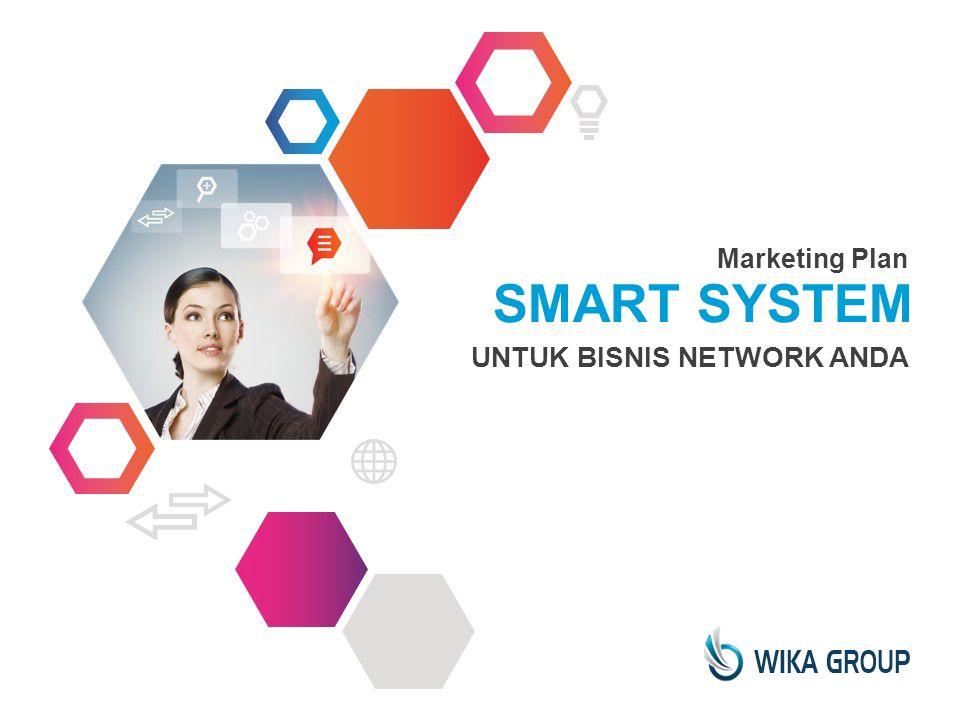 SMART SYSTEM Marketing Plan UNTUK BISNIS NETWORK ANDA