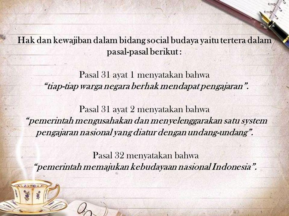 "Hak dan kewajiban dalam bidang politik yaitu tertera dalam pasal- pasal berikut : Pasal 27 ayat (1) menyatakan, bahwa ""Tiap-tiap warga negara bersamaa"
