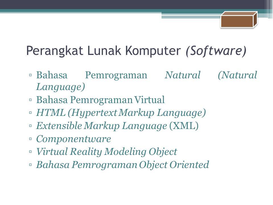 Perangkat Lunak Komputer (Software) ▫Bahasa Pemrograman Natural (Natural Language) ▫Bahasa Pemrograman Virtual ▫HTML (Hypertext Markup Language) ▫Exte
