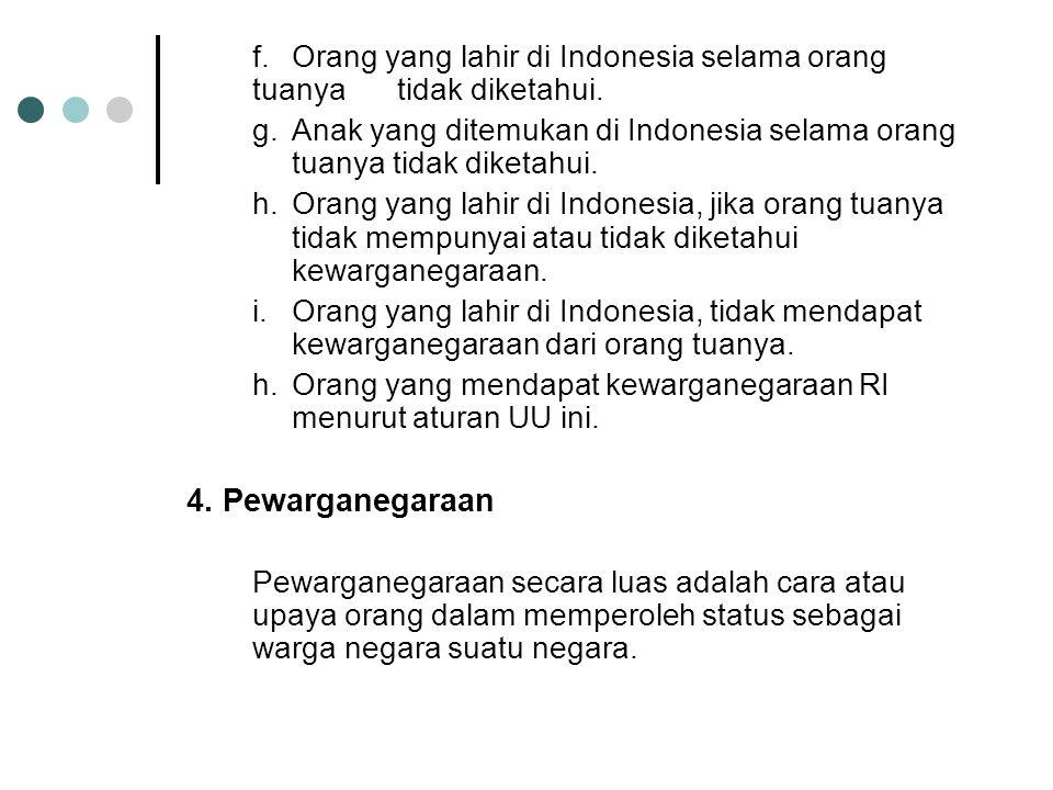 a.Tentang warga negara Indonesia b.Tentang cara memperoleh kewarganegaraan c.Tentang kehilangan kewarganegaraan Yang menjadi warga negara Indonesia ad