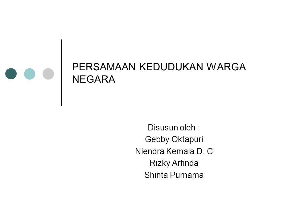 a.Tentang warga negara Indonesia b.Tentang cara memperoleh kewarganegaraan c.Tentang kehilangan kewarganegaraan Yang menjadi warga negara Indonesia adalah : a.Orang yang berdasarkan perundang - undangan, perjanjian, peraturan yang berlaku sejak Proklamasi 17 Agustus 1945 sudah menjadi warga negara RI.