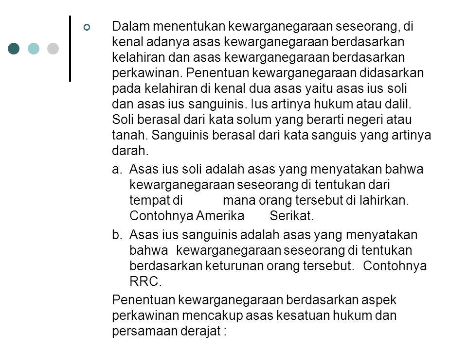 Kewarganegaraan Republik Indonesia adalah segala jenis hubungan orang dengan negara yang mengakibatkan adanya kewajiban negara itu untuk melindungi or