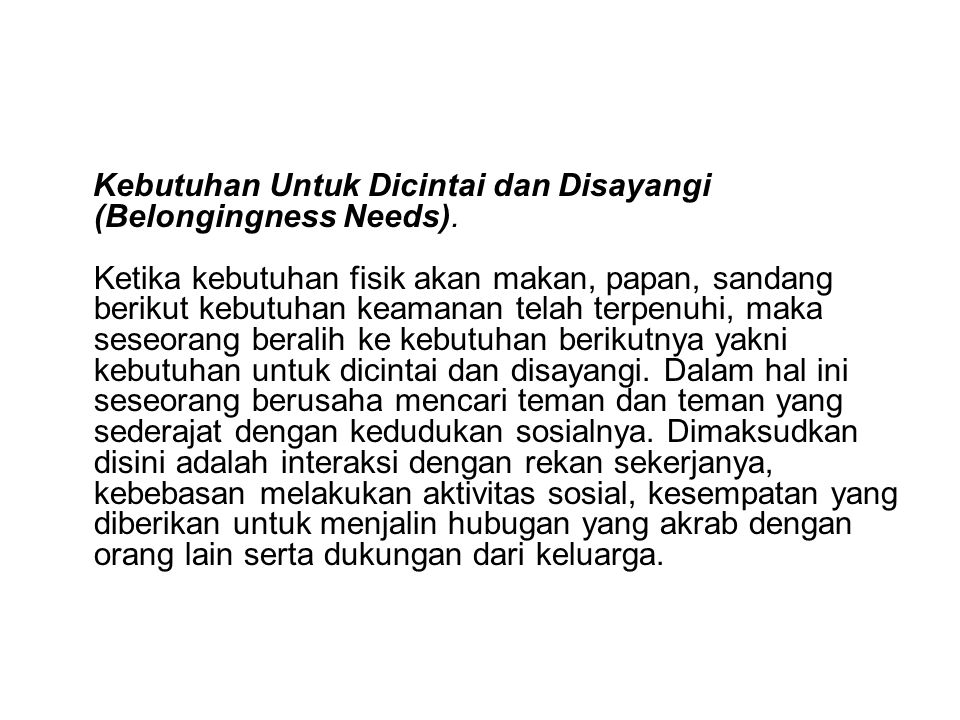 Kebutuhan Untuk Dicintai dan Disayangi (Belongingness Needs).